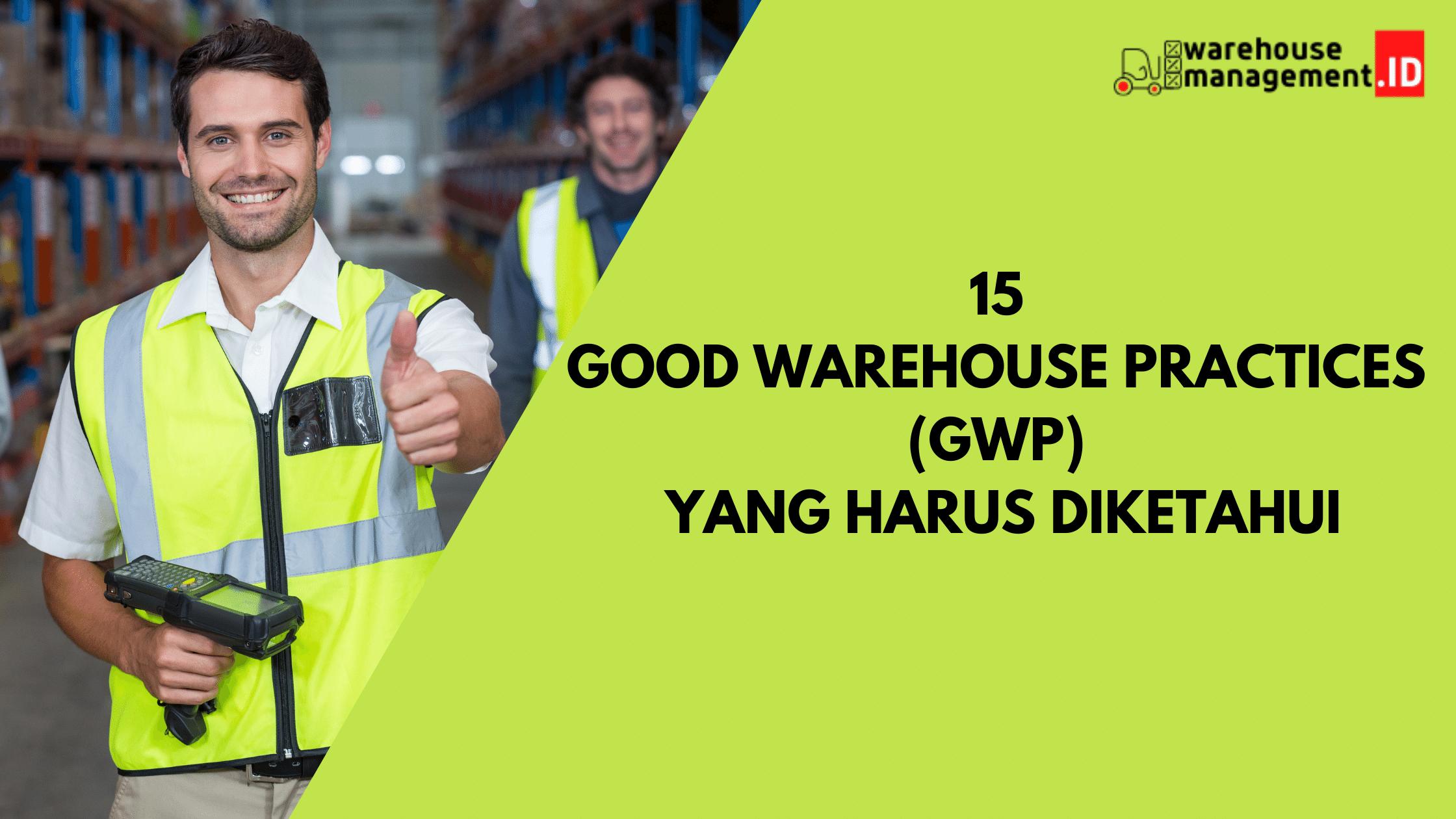 15 Good Warehouse Practices (GWP) Yang Harus Diketahui
