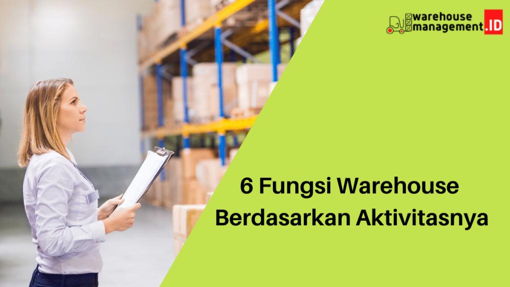 6 Fungsi Warehouse Berdasarkan Aktivitasnya
